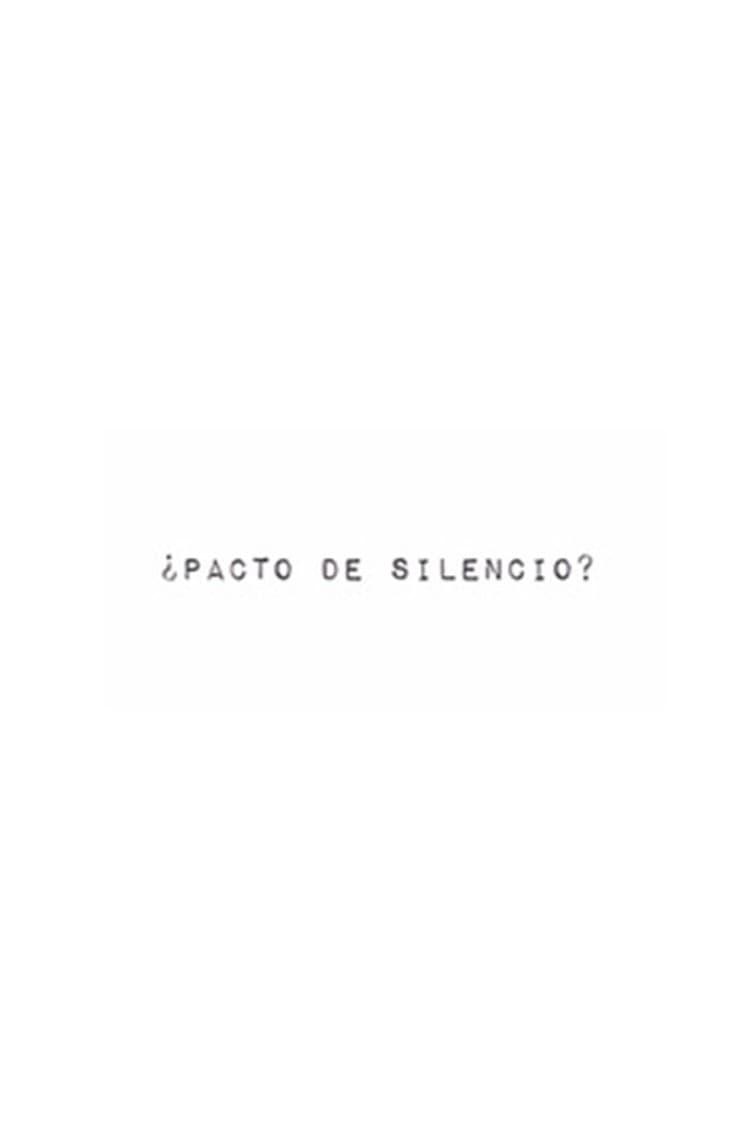 ¿Pacto de silencio?