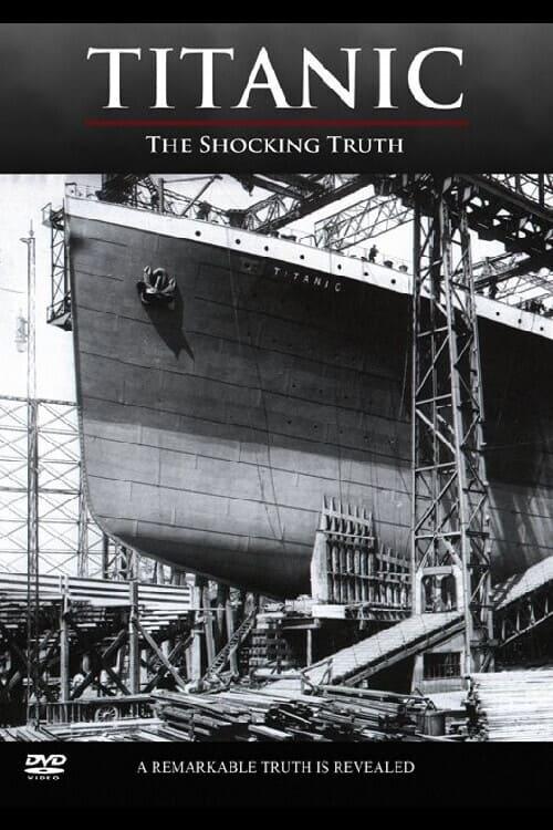Titanic: The Shocking Truth