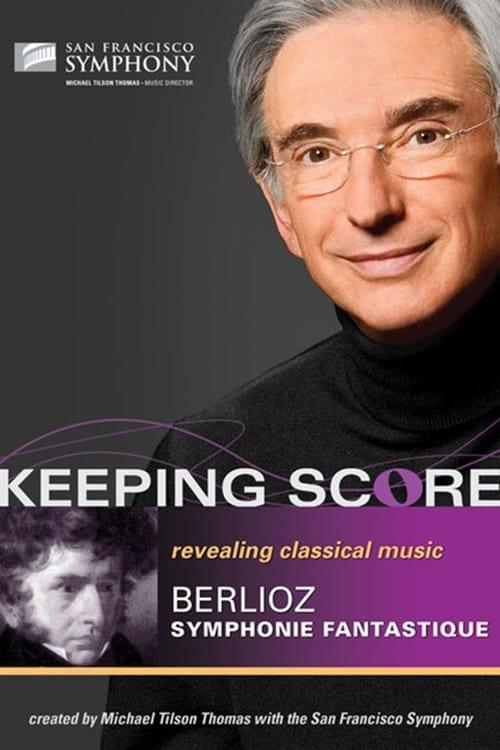 Keeping Score - Hector Berlioz Symphonie fantastique