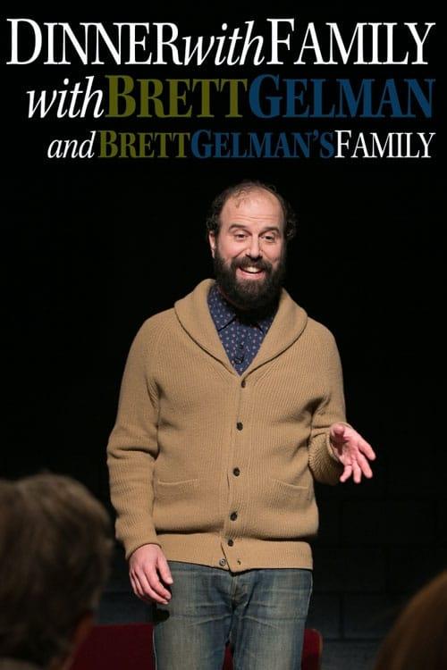 Dinner with Family with Brett Gelman and Brett Gelman's Family