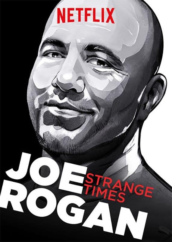 Joe Rogan: Strange Times
