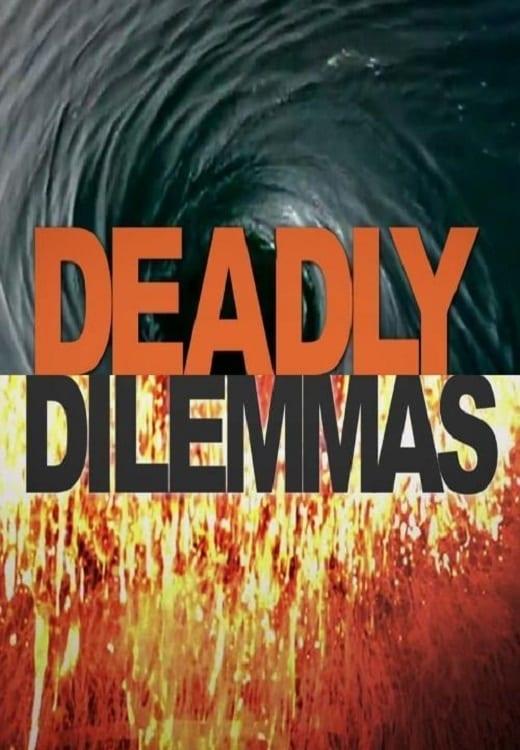 Deadly Dilemmas