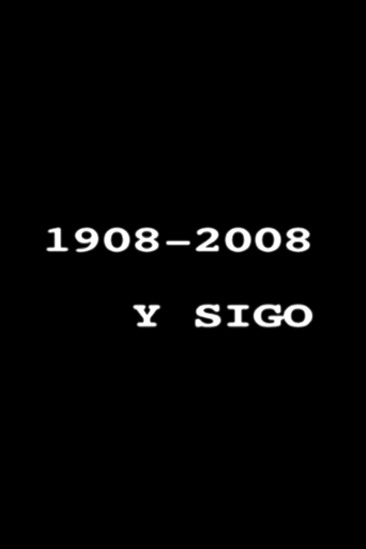 1908-2008 y sigo