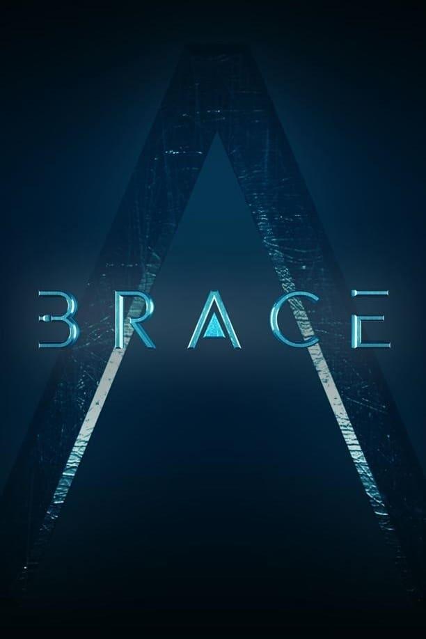 Brace: The Series