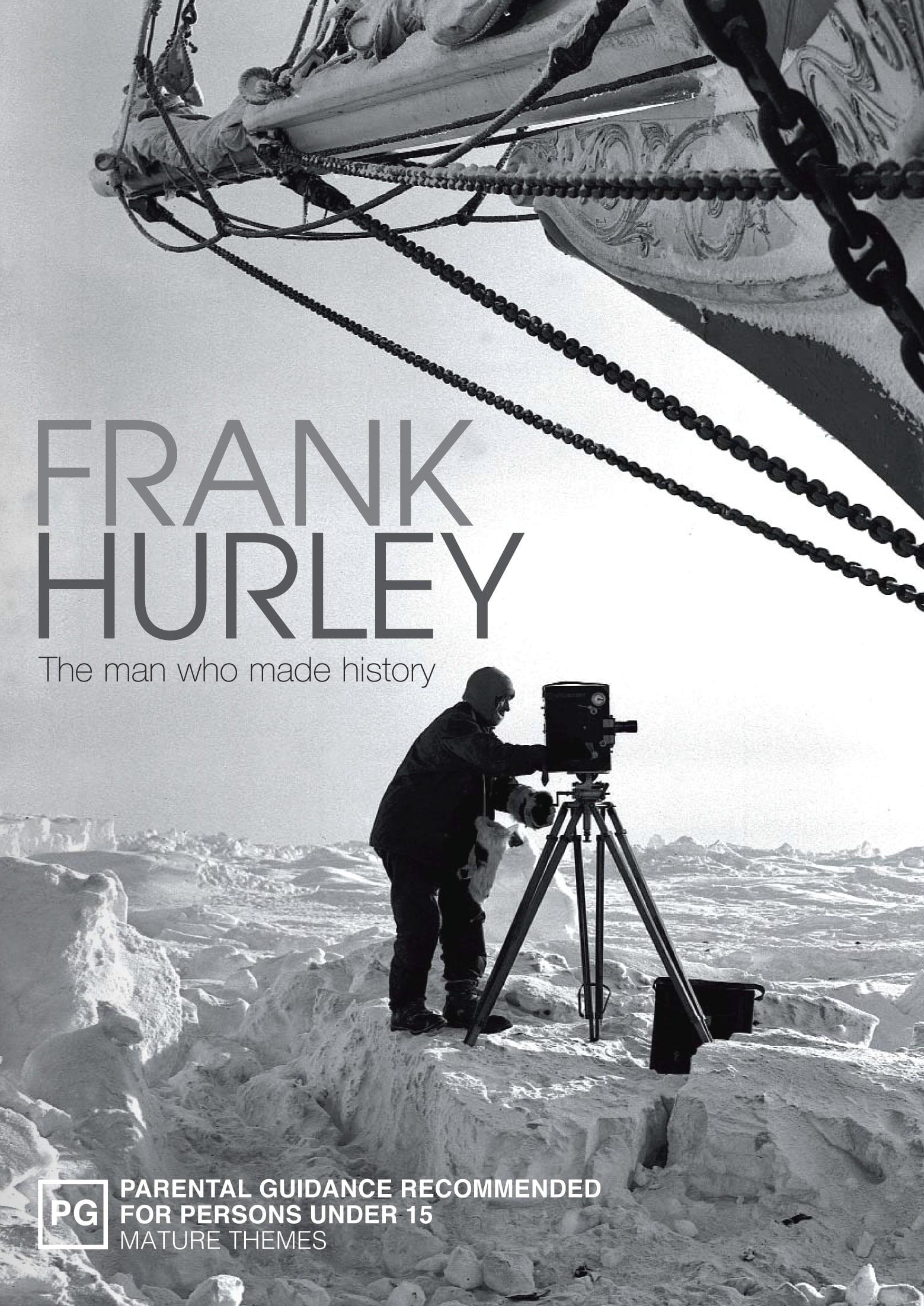 Frank Hurley: The Man Who Made History