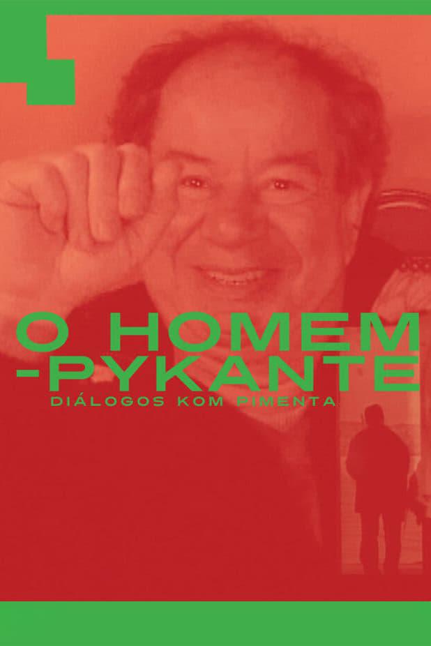 O Homem Pykante - Diálogos com Pimenta
