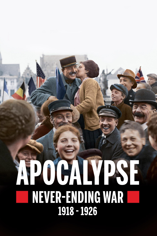 Apocalypse: Never-Ending War (1918-1926)