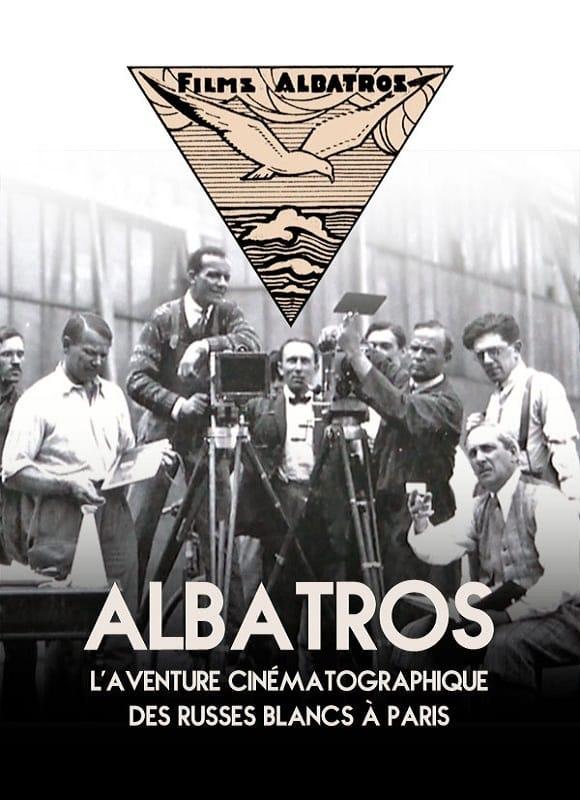 Albatros, The Film Adventure Of The White Russians In Paris