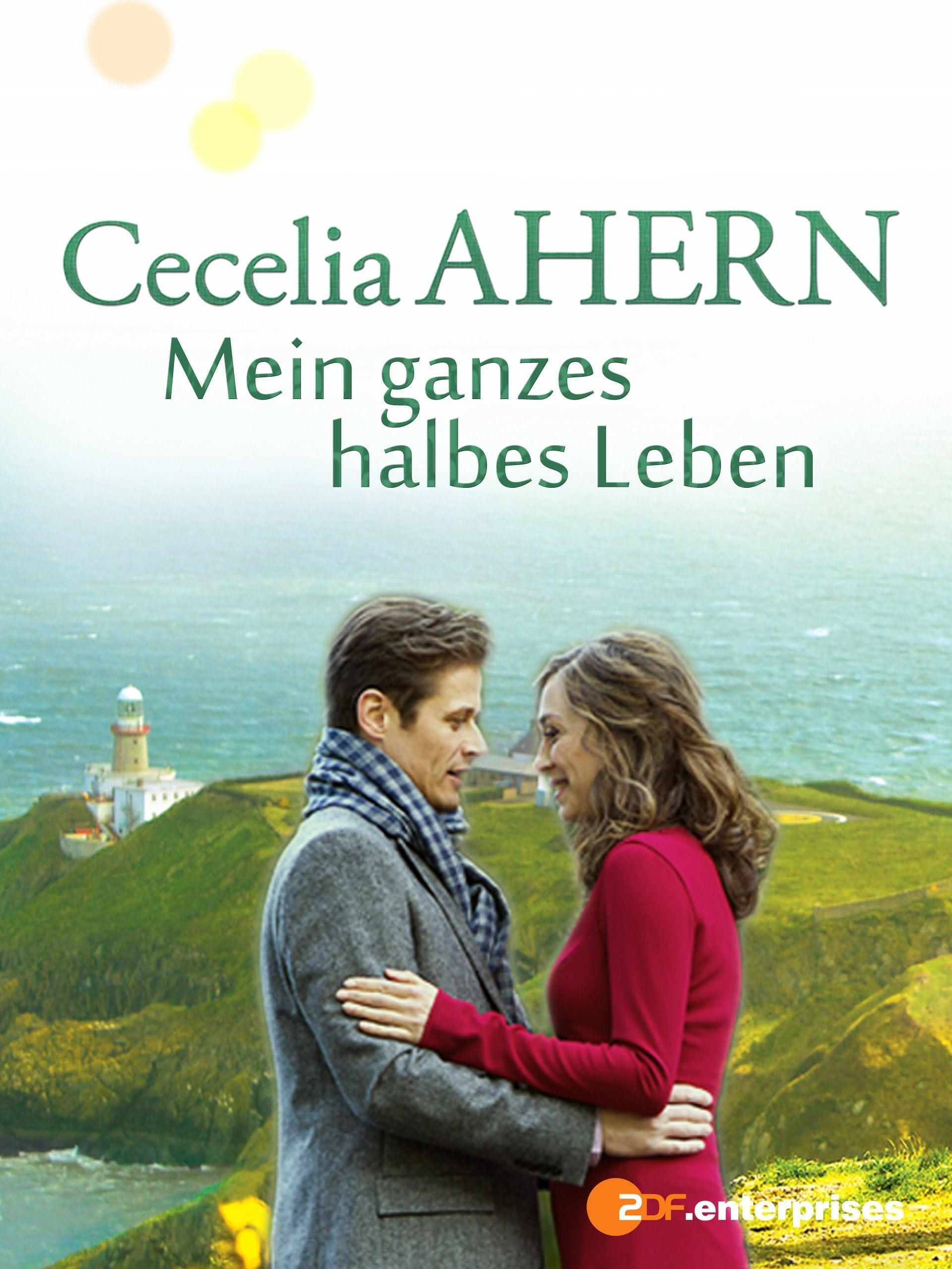 Cecelia Ahern: Mein ganzes halbes Leben