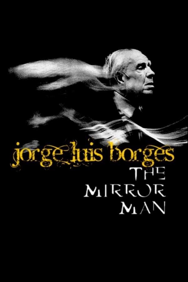 Jorge Luis Borges, the Mirror Man