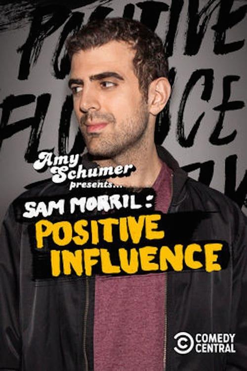 Sam Morril: Positive Influence