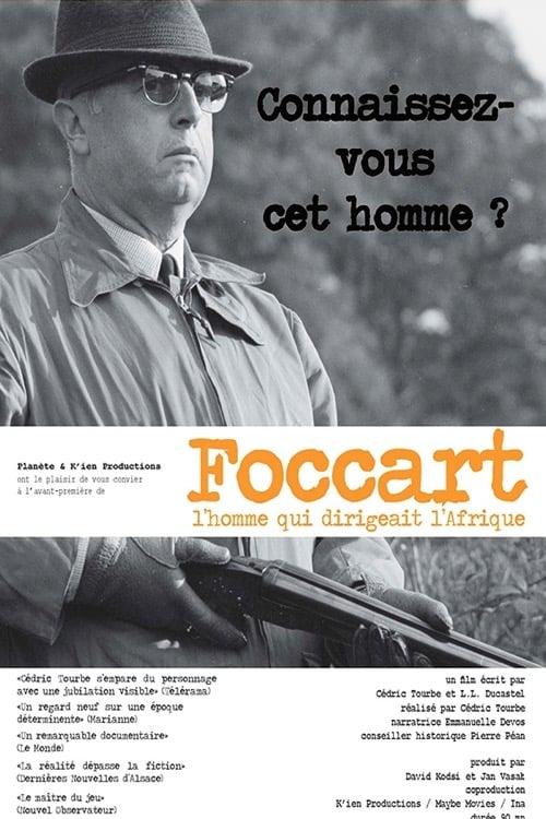Foccart, l'homme qui dirigeait l'Afrique