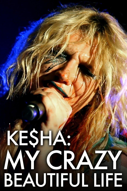 Kesha: My Crazy Beautiful Life