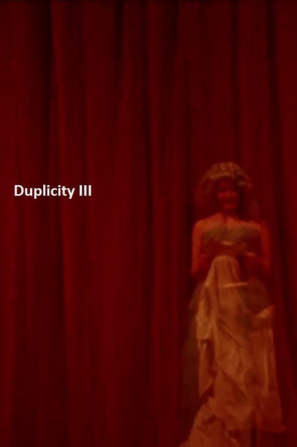 Duplicity III