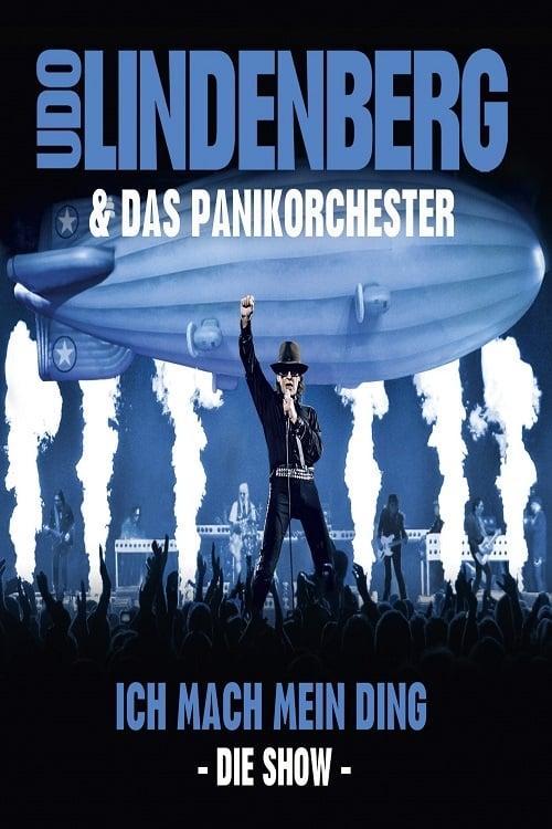 Udo Lindenberg & Das Panikorchester: Ich mach mein Ding - Die Show