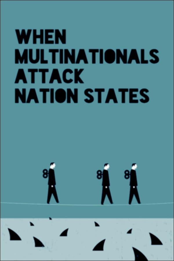 When Multinationals Attack Nation States