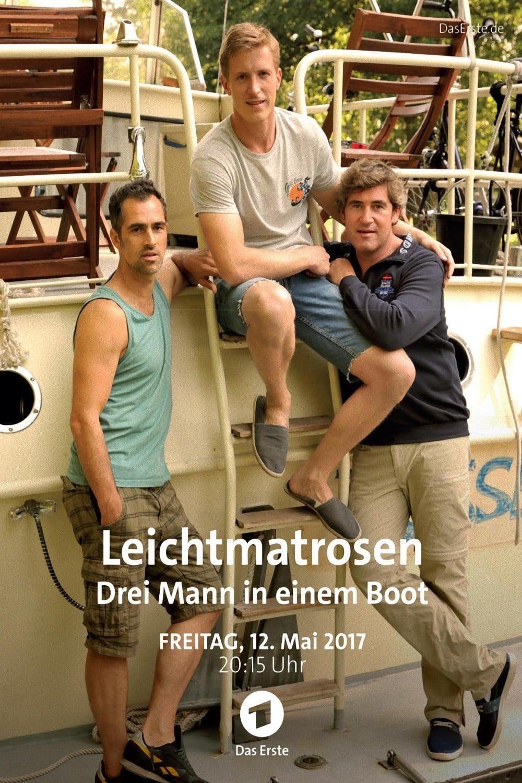 Leichtmatrosen - Drei Mann in einem Boot