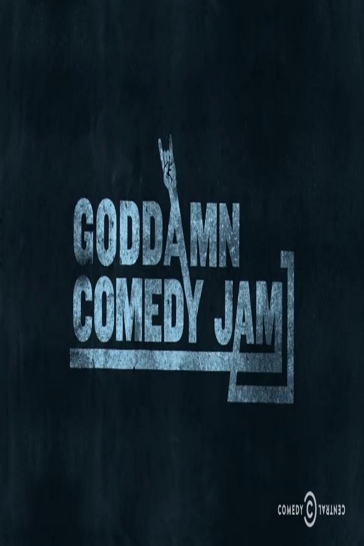 The Goddamn Comedy Jam