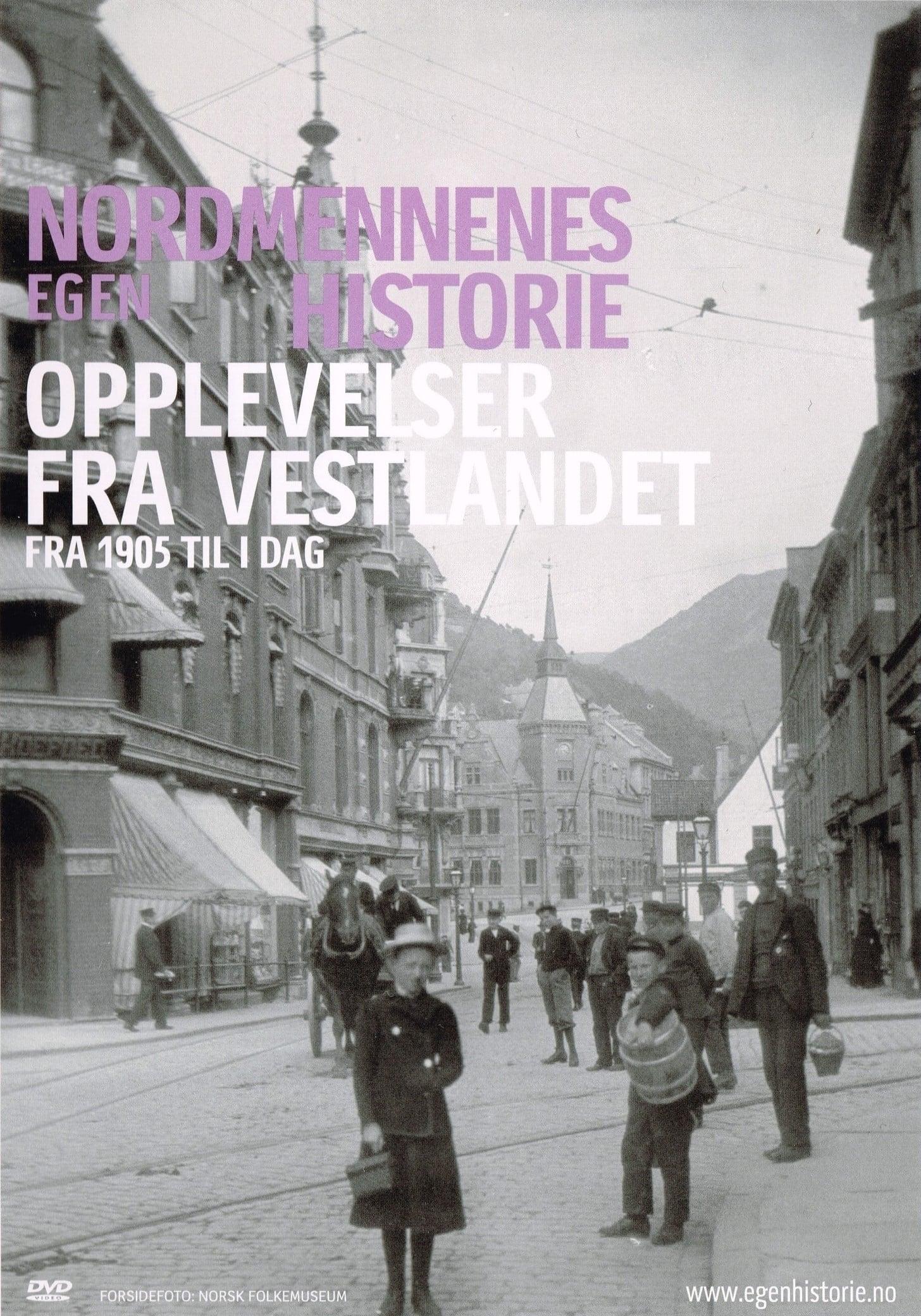 Nordmennenes Egen Historie - Opplevelser fra Vestlandet