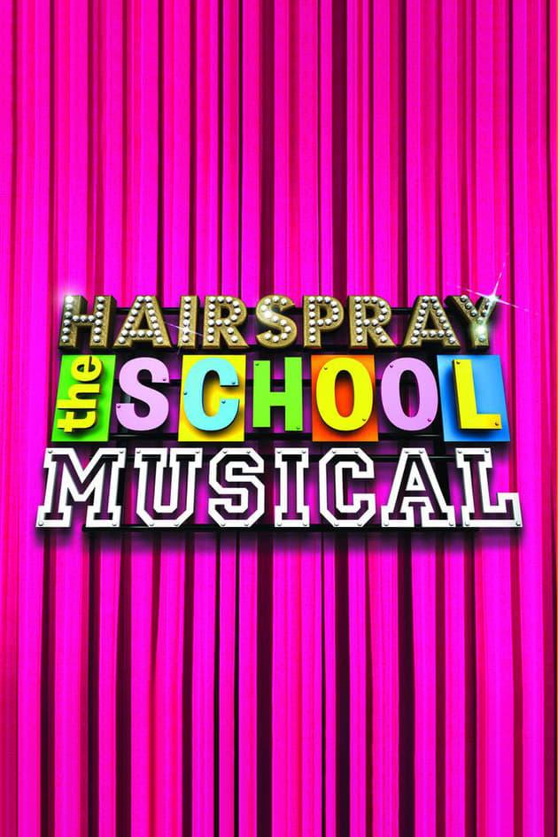 Hairspray: The School Musical