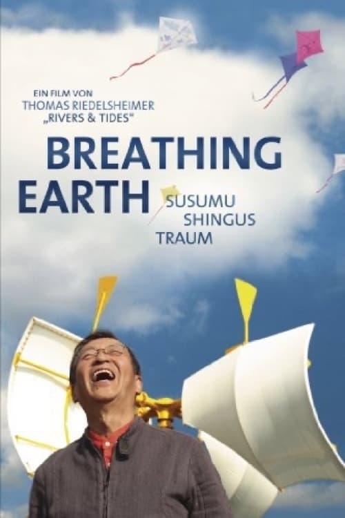 Breathing Earth - Susumu Shingu's Dream