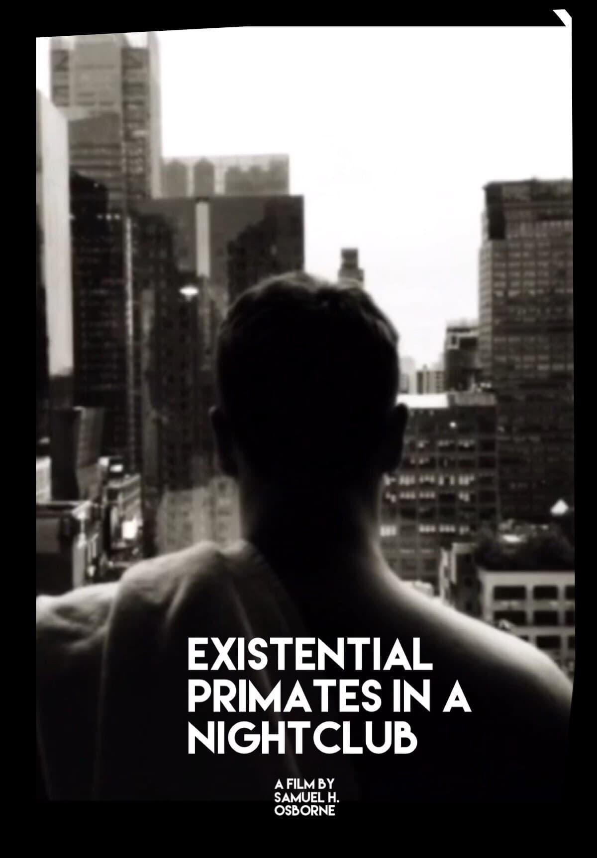 Existential Primates in A Nightclub