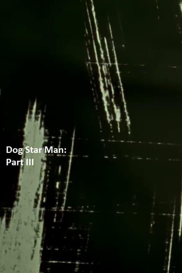 Dog Star Man: Part III