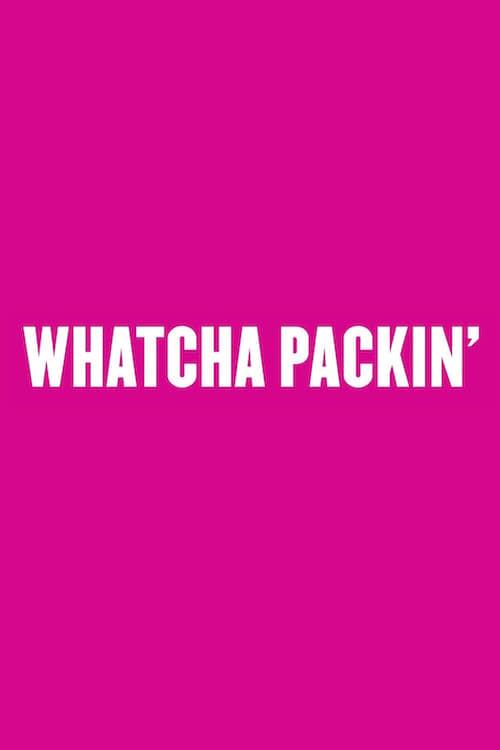 Whatcha Packin'