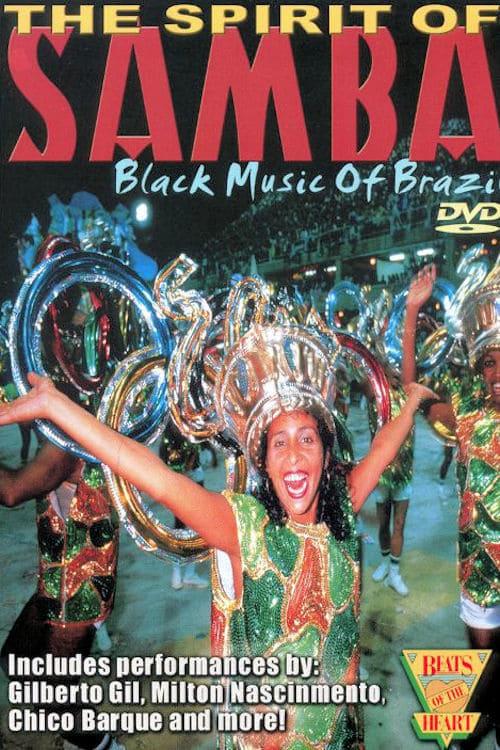 Beats of the Heart: The Spirit of the Samba: Black Music of Brazil