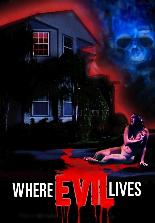 Where Evil Lives