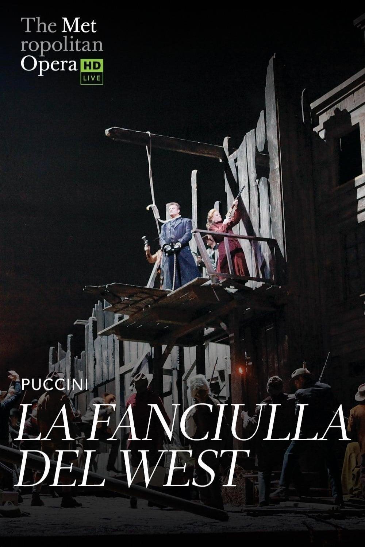Met Opera Live: Puccini's La Fanciulla del West