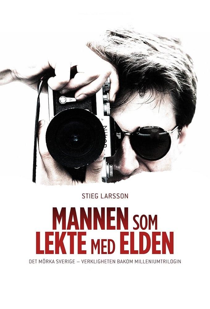 Stieg Larsson - Mannen som lekte med elden