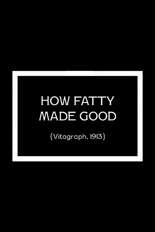 How Fatty Made Good