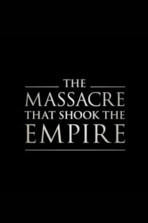 The Massacre That Shook the Empire