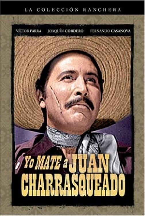 Yo maté a Juan Charrasqueado