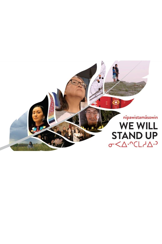 nîpawistamâsowin: We Will Stand Up