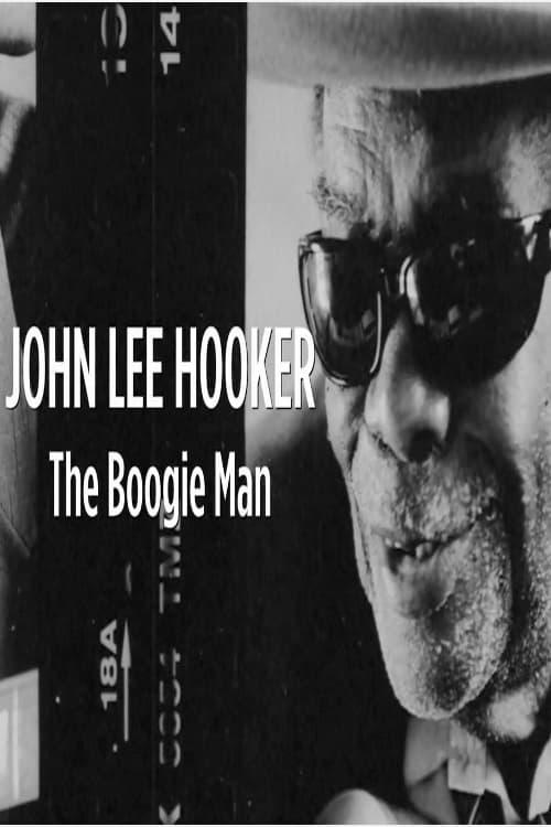 John Lee Hooker: The Boogie Man