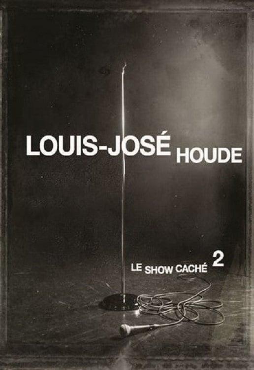Louis-José Houde - Le Show Caché 2