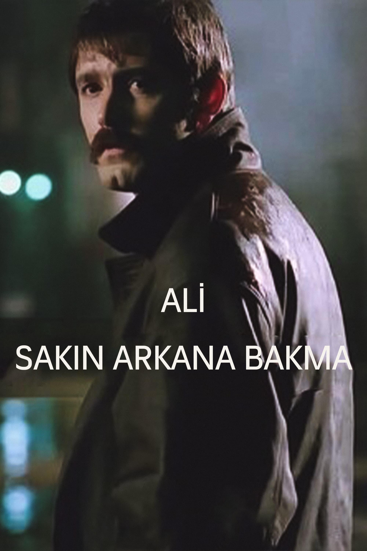 Ali / Sakın Arkana Bakma