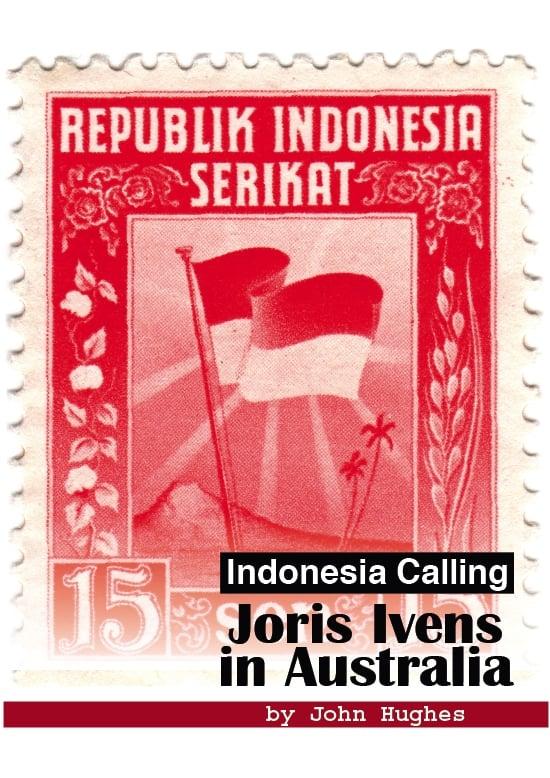 Indonesia Calling: Joris Ivens in Australia
