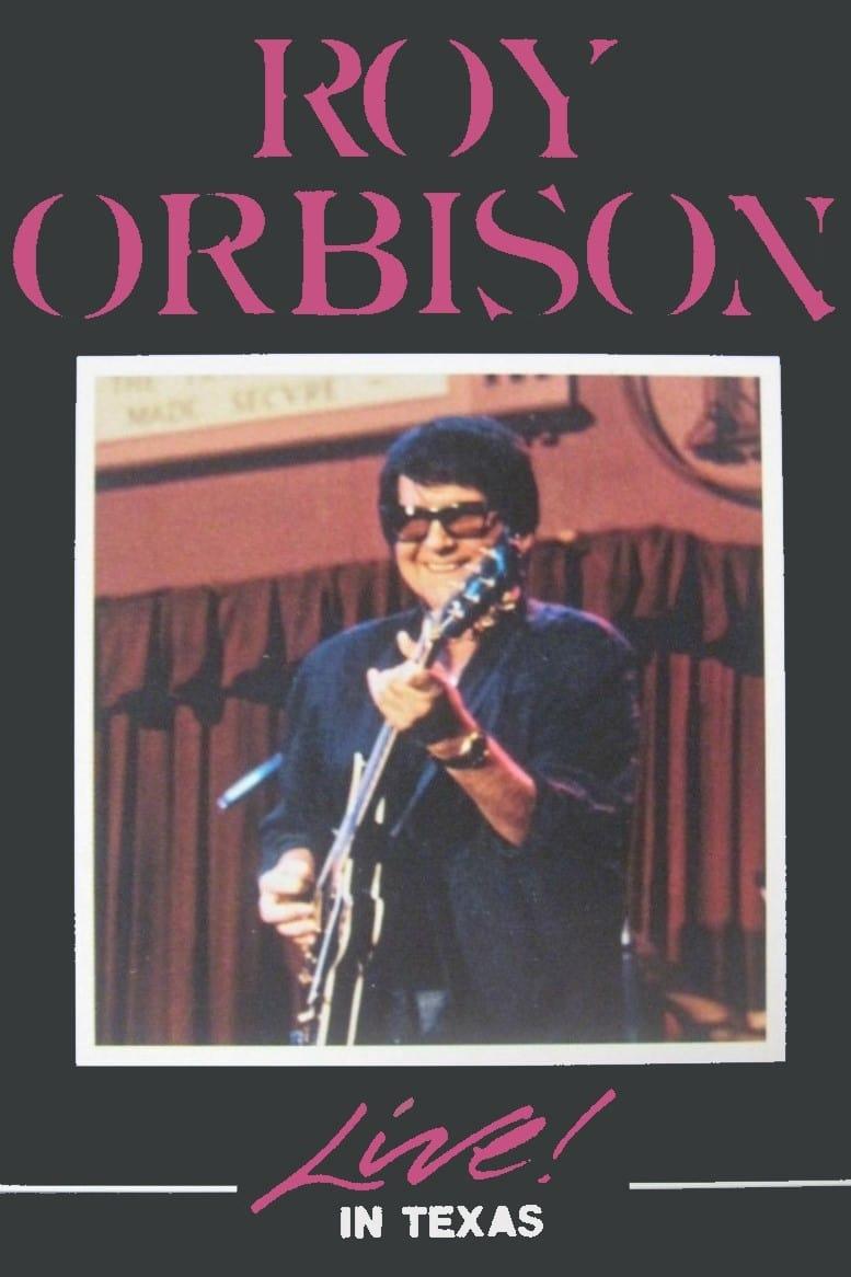 Roy Orbison Live In Texas
