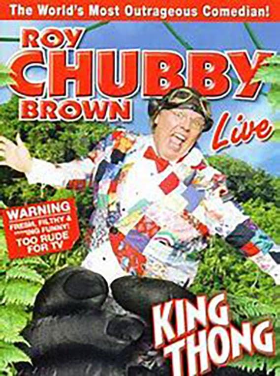 Roy Chubby Brown: King Thong