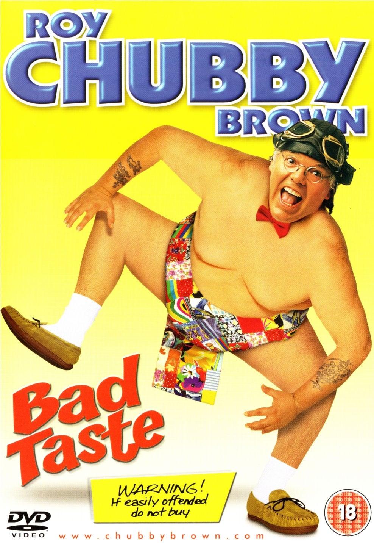 Roy Chubby Brown: Bad Taste