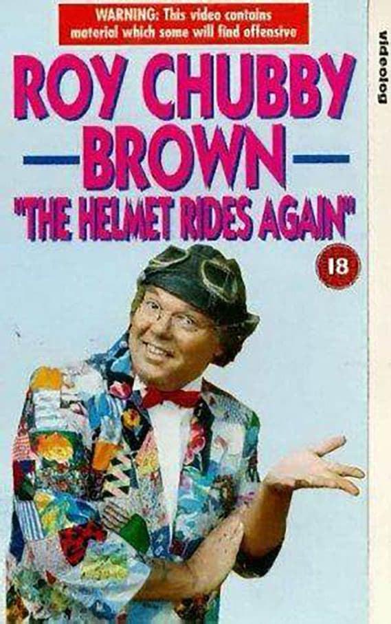Roy Chubby Brown: The Helmet Rides Again