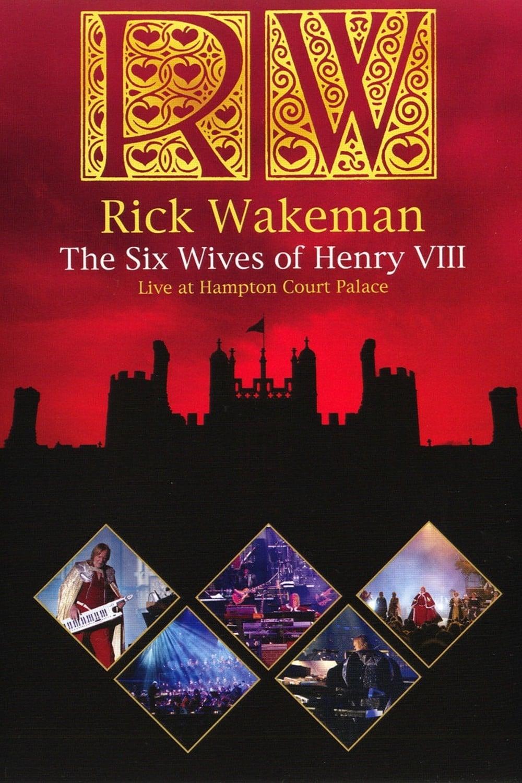 Rick Wakeman: The Six Wives Of Henry VIII