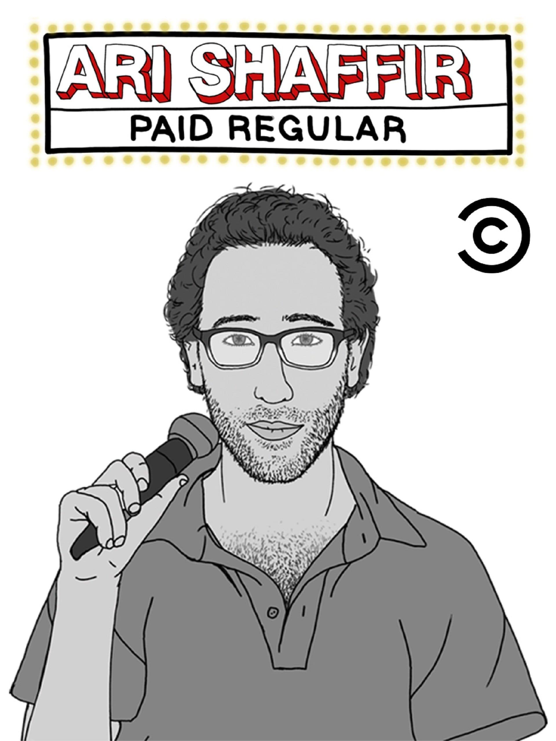 Ari Shaffir: Paid Regular