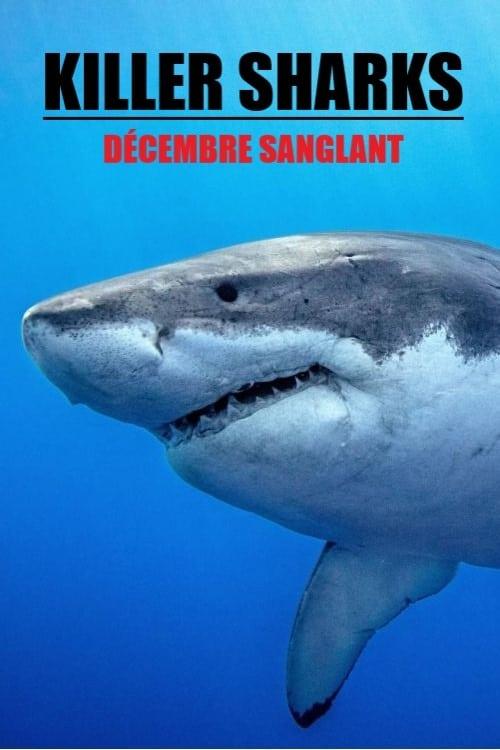 Killer Sharks : The Attacks Of Black December