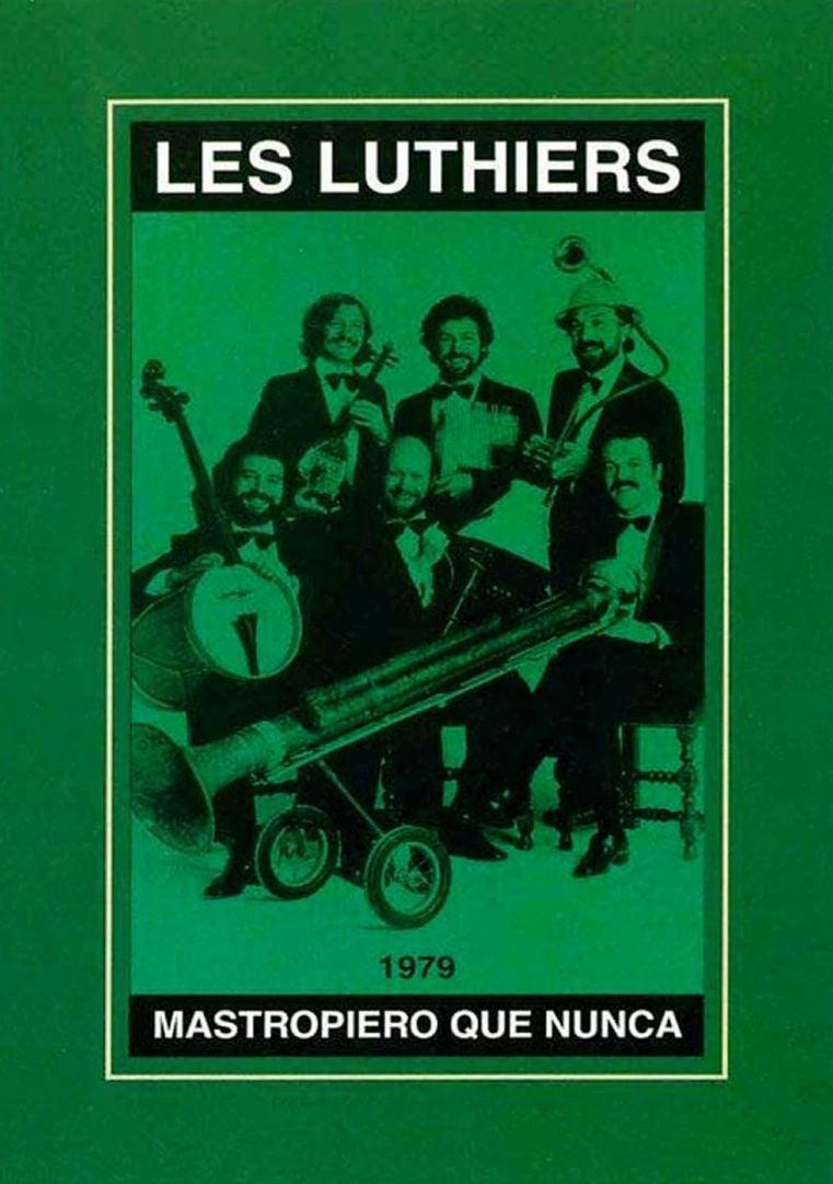 Les Luthiers: Mastropiero que nunca