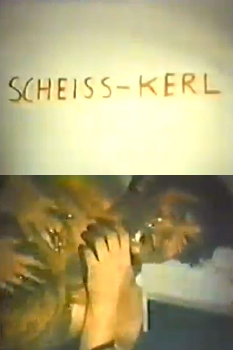 Scheiss-Kerl