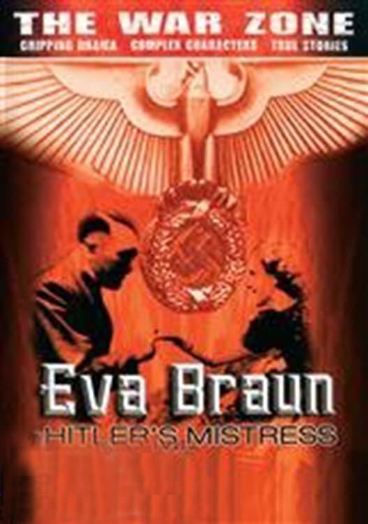 The War Zone: Eva Braun: Hitler's Mistress